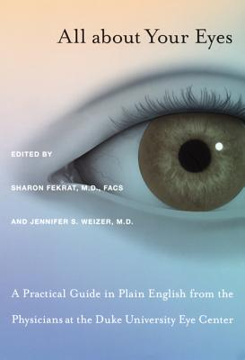 All about Your Eyes-PB - Fekrat, Sharon, MD (Editor), and Weizer, Jennifer S (Editor)