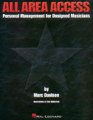 All Area Access: Personal Management for Unsigned Musicians - Davison, Marc