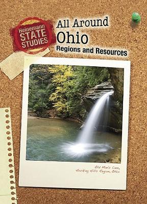 All Around Ohio: Regions and Resources - Schonberg, Marcia