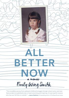 All Better Now - Smith, Emily Wing