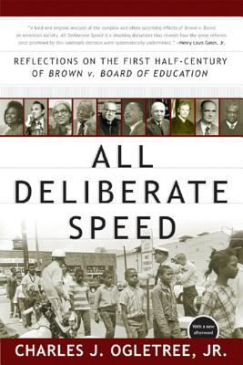 All Deliberate Speed: Reflections on the First Half-Century of Brown V. Board of Education - Ogletree, Charles J
