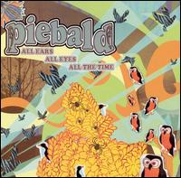 All Ears, All Eyes, All the Time - Piebald