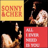 All I Ever Need Is You - Sonny & Cher