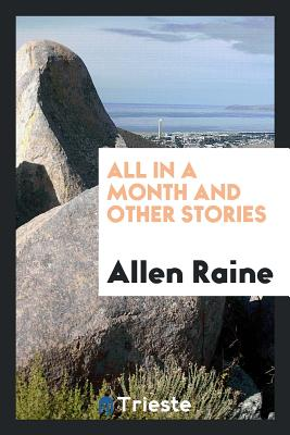 All in a Month and Other Stories - Raine, Allen