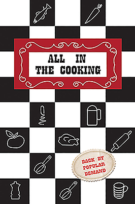 All in the Cooking - Marnell, Josephine B., and Breathnach, Nora M., and Martin, Ann A.