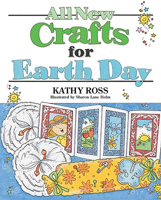 All New Crafts for Earth Day - Ross, Kathy