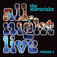 All Night Live, Vol. 1 - The Mavericks