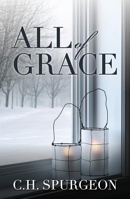 All of Grace - Spurgeon, Charles Haddon