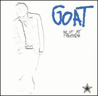 All of My Friends - Goat
