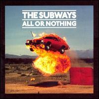 All or Nothing [Bonus Tracks] - The Subways