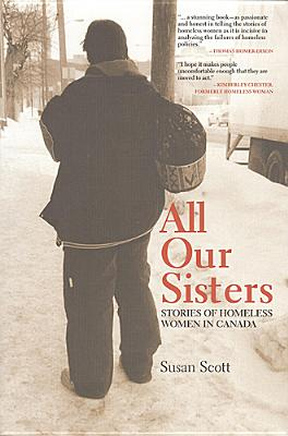 All Our Sisters: Stories of Homeless Women in Canada - Scott, Susan