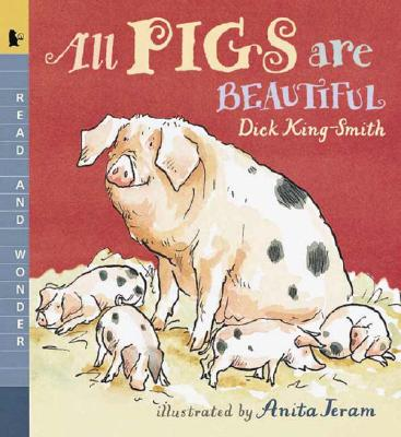 All Pigs Are Beautiful: Read and Wonder - King-Smith, Dick