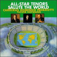 All-Star Tenors Salute the World - José Carreras / Plácido Domingo / Luciano Pavarotti