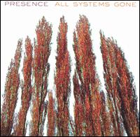 All Systems Gone - Presence