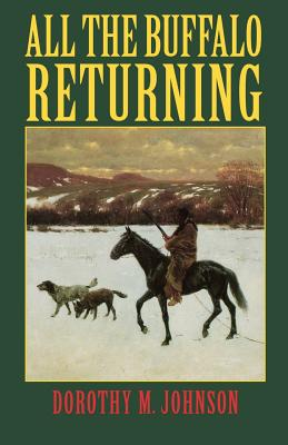 All the Buffalo Returning - Johnson, Dorothy M