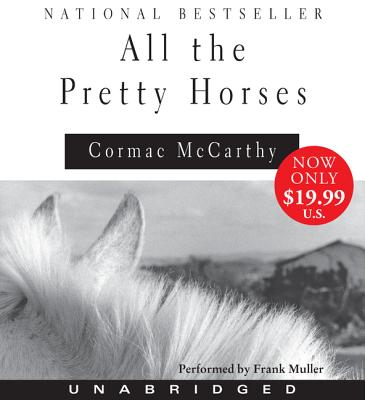 All the Pretty Horses - McCarthy, Cormac, and Muller, Frank (Read by)