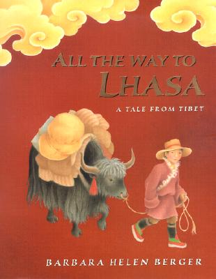 All the Way to Lhasa: A Tale from Tibet -