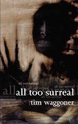 All Too Surreal - Waggoner, Tim