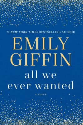 All We Ever Wanted - Giffin, Emily