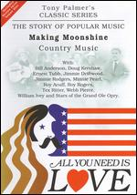 All You Need Is Love: The Story of Popular Music: Making Moonshine (Country Music) - Tony Palmer