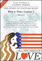 All You Need Is Love: The Story of Popular Music: Who's That Comin'? (The Blues)