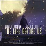 Allan Crossman, John G. Bilotta: The Life Before Us
