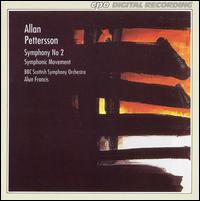 Allan Pettersson: Symphony No. 2; Symphonic Movement - BBC Scottish Symphony Orchestra; Alun Francis (conductor)