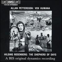 Allan Pettersson: Vox Humana; Hilding Rosenberg: The Shepherd of Days - Erland Hagegard (baritone); Margot Rodin (alto); Marianne Mellnäs (soprano); Rolf Leanderson (baritone);...