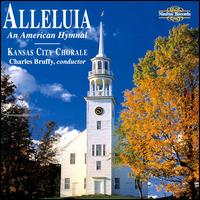 Alleluia: An American Hymnal - Anne Taylor (vocals); James Higdon (organ); Pamela Williamson (vocals); Kansas City Chorale (choir, chorus);...