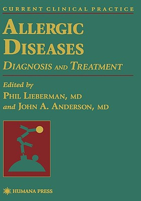 Allergic Diseases - Anderson, John A (Editor), and Lieberman, Phil (Editor)