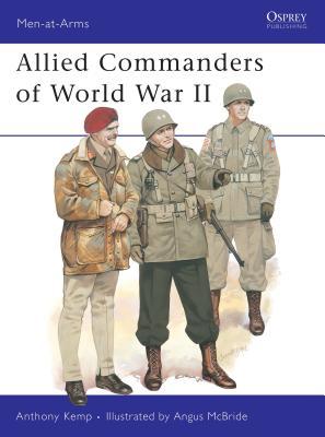 Allied Commanders of World War II - Kemp, Anthony