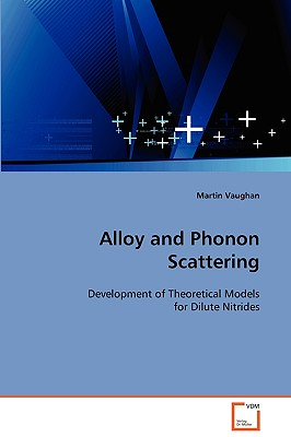 Alloy and Phonon Scattering - Vaughan, Martin