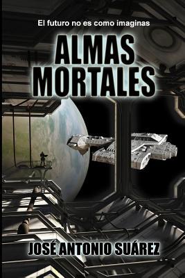 Almas Mortales - Suarez, Jose Antonio