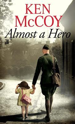 Almost a Hero - McCoy, Ken