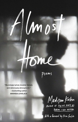 Almost Home: Poems - Kuhn, Madisen, and Carloto, Orion (Foreword by)