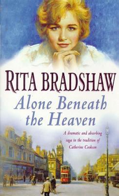 Alone Beneath the Heaven - Bradshaw, Rita