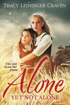 Alone Yet Not Alone: Their faith became their freedom - Craven, Tracy Leininger