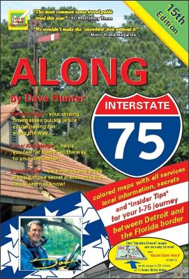 """Along Interstate 75: Local Knowledge and """"Insider Information"""" for Your Interstate Journey Between Detroit and the Florida Border - Hunter, Dave"""
