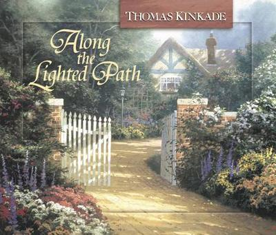 Along the Lighted Path - Kinkade, Thomas, Dr.