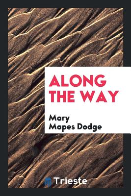 Along the Way - Dodge, Mary Mapes
