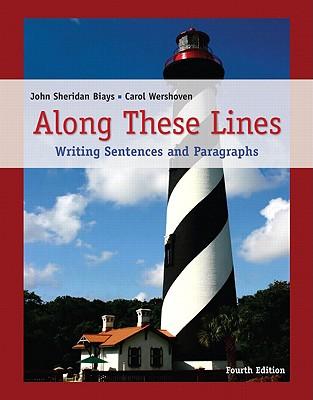 Along These Lines: Writing Sentences and Paragraphs - Biays, John Sheridan, and Wershoven, Carol