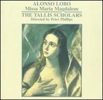 Alonso Lobo: Missa Maria Magdalene