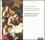 Alonso Mudarra: Libro Tercero de Musica en Cifras y Canto, 1546