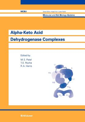 Alpha-Keto Acid Dehydrogenase Complexes - Patel, M S (Editor), and Roche, T E (Editor), and Harris, R a (Editor)
