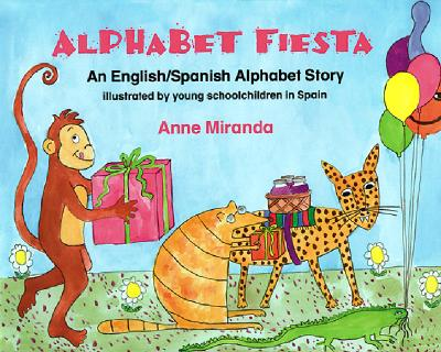 Alphabet Fiesta: An English/Spanish Alphabet Story - Miranda, Anne