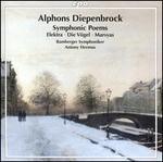 Alphons Diepenbrock: Symphonic Poems - Elektra, Die Vögel, Marsyas