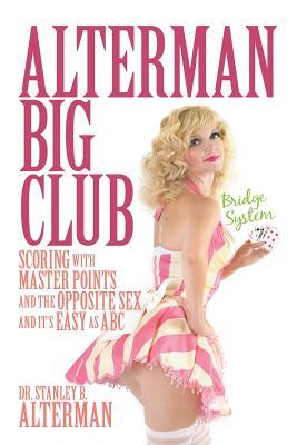 Alterman Big Club - Alterman, Stanley B, Dr., and Alterman, Dr Stanley B
