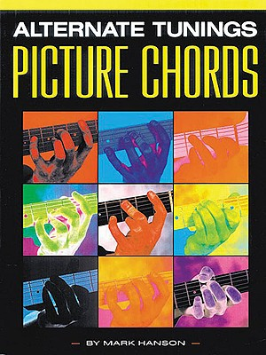 Alternate Tunings Picture Chords - Hanson, Mark