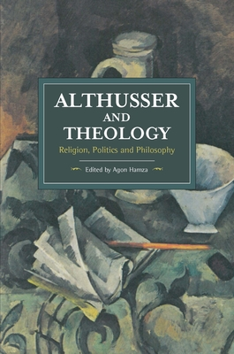 Althusser and Theology: Religion, Politics and Philosophy - Hamza, Agon (Editor)