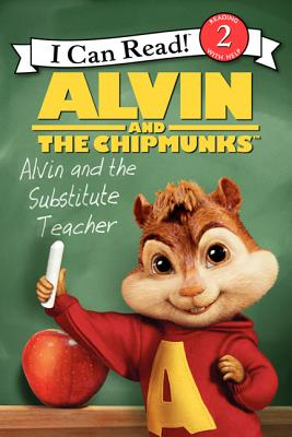 Alvin and the Chipmunks: Alvin and the Substitute Teacher - Huelin, Jodi